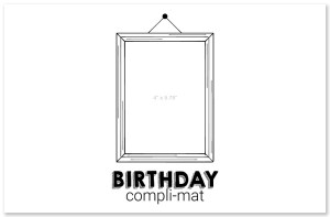 Birthday Photo Compli-mats