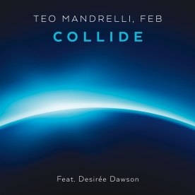 Teo-Mandrelli-Feb-Collide-Feat-Desiree-Dawson-RGB-1440-WEB