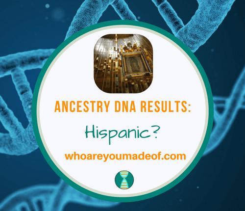 Ancestry DNA Results_ Hispanic_
