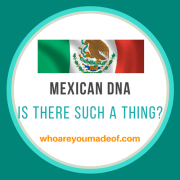 Is There Such a Thing as Mexican DNA?