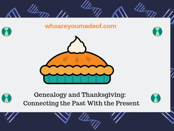 Genealogy and Thanksgiving_ Connecting the Past With the Present