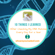 10 Things I Learned After Checking My DNA Matches Every Day for a Year