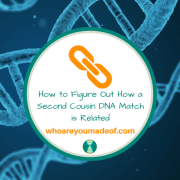 How to Figure Out How a Second Cousin DNA Match is Related