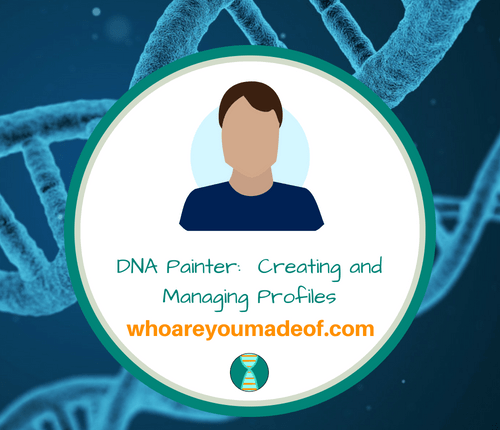 DNA Painter_ Creating and Managing Profiles