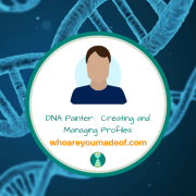 DNA Painter:  Creating and Managing Profiles