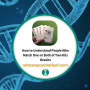 How to Understand People Who Match One-or Both of Two Kits Results