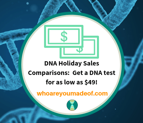 DNA Holiday Sales Comparisons_ Get a DNA test for as low as $49!