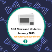 DNA News and Updates: January 2019