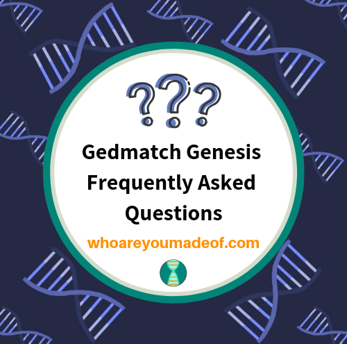 Gedmatch Genesis Frequently Asked Questions