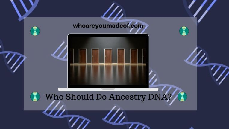 Who Should Do Ancestry DNA_