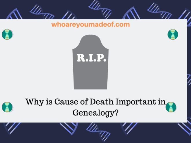 Why is Cause of Death Important in Genealogy_
