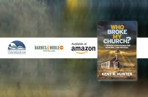 Who Broke My Church? - Kent Hunter