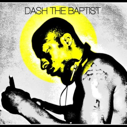 Dash The Baptist