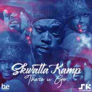 Lyrics + Instrumental : Skwatta Kamp - There You Go