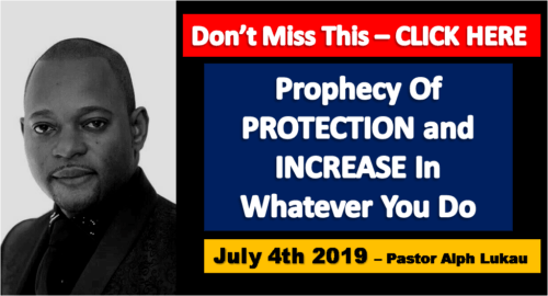 Prophecy Of PROTECTION and INCREASE In Whatever You Do .. By Pastor Alph Lukau - July 4th 2019