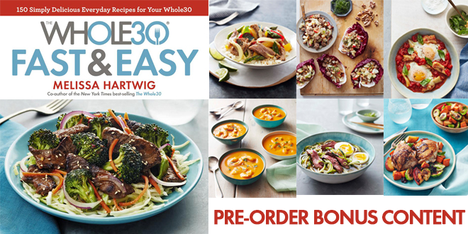 The Whole30 Fast and Easy Cookbook Sneak Peek Recipes - The Whole30® Program