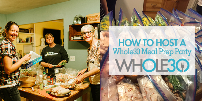 How To Host A Whole30 Meal Prep Party  The Whole30® Program