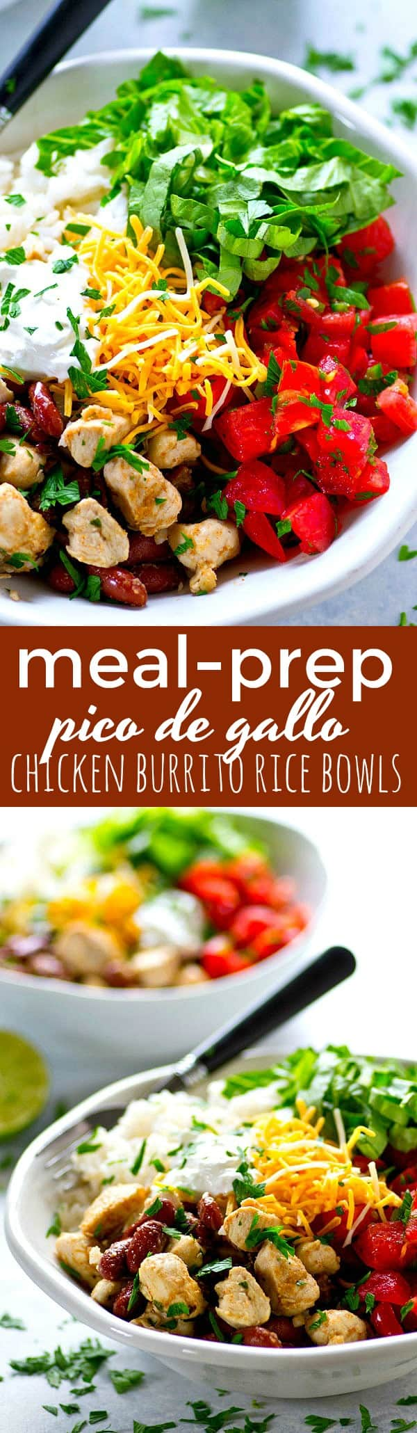 Spicy homemade pico de gallo and all the burrito bowl fixins' are piled into these chicken burrito rice bowls that can be meal prepped completely ahead of time!