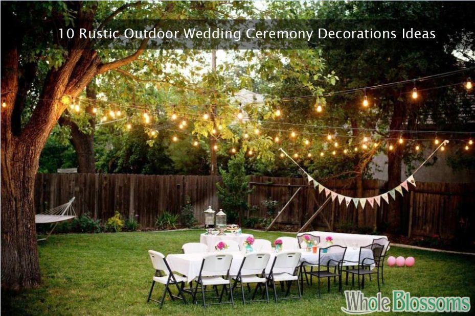 10 Rustic Outdoor Wedding Ceremony Decorations Ideas