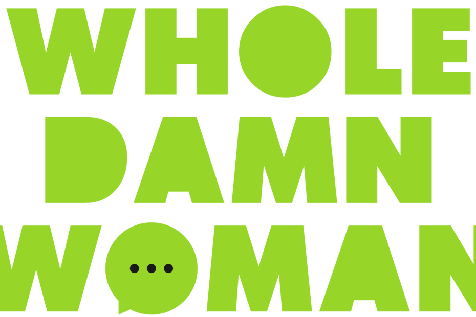 Lime Green text, Whole Damn Woman, with a black ellipsis in the last O