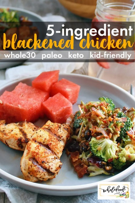 5-ingredient blackened chicken - This fast and easy main dish is Whole30, Paleo, Keto, and kid-friendly. Takes only 20 minutes to make and great on it's own or in a salad!