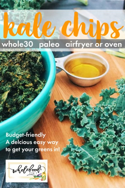 Whole30 Paleo Airfryer (or oven) Kale Chips - easy, budget friendly, and a delicious way to get your greens in!