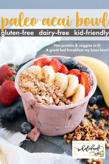 Paleo Acai Bowl - gluten-free, dairy-free, kid-friendly fast easy breakfast that is perfect for those busy mornings. Has protein and veggies in it (your kids won't tell!), so keeps you fueled and satiated.