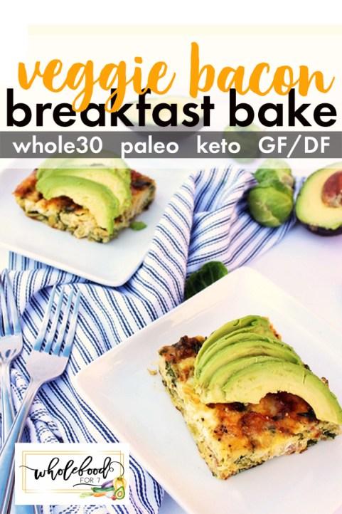 Veggie Bacon Breakfast Bake - This Whole30, Keto, Paleo breakfast casserole is easy, gluten-free, dairy-free and freezer-friendly!