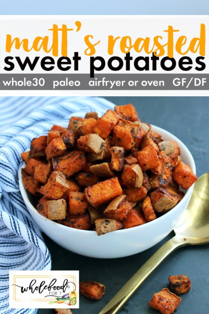 Airfryer Roasted Sweet Potatoes - This flavorful side dish is Whole30, Paleo, gluten-free and dairy-free. It can be made in the oven or airfryer and are delicious and easy!