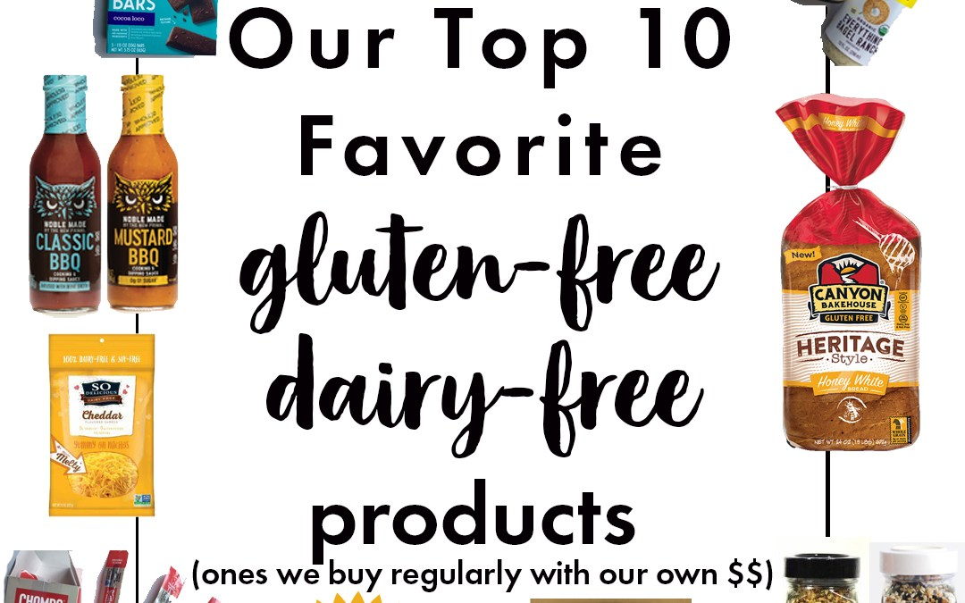 My Top 10 Favorite Gluten-free Dairy-free Products (that I actually buy regularly)