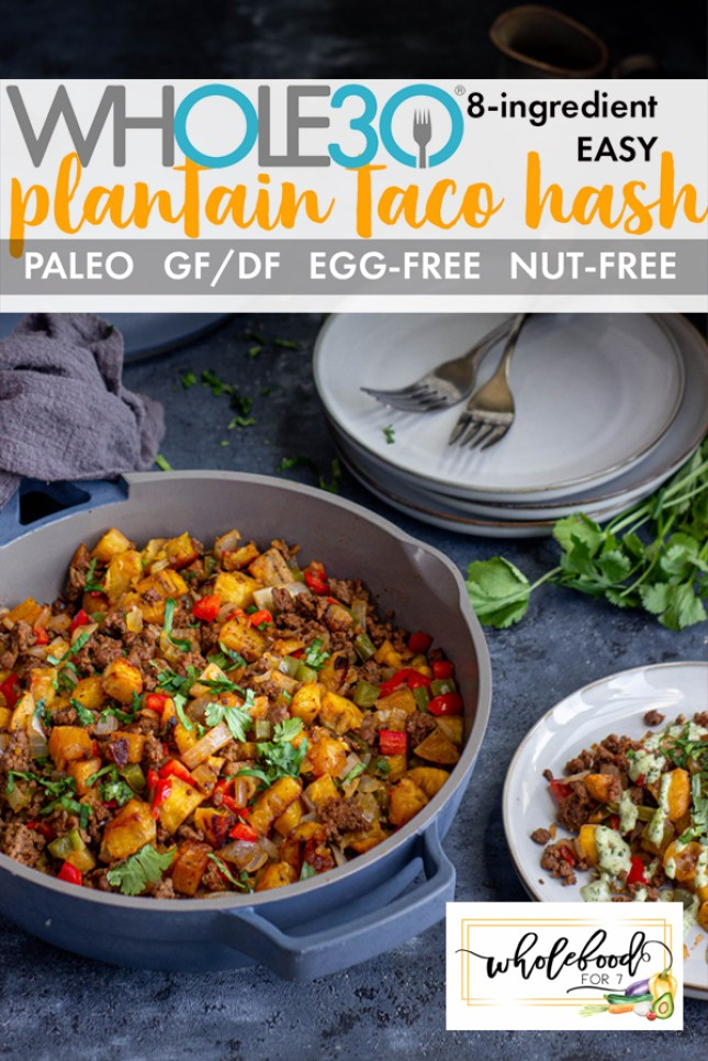 Whole30 Plantain Taco Hash - Paleo, dairy-free, gluten-free, egg-free and delicious for breakfast or dinner!
