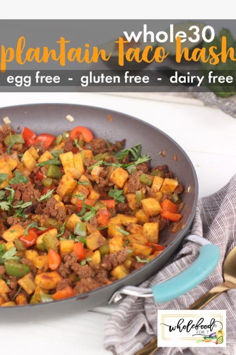 Plantain Taco Hash - Whole30, Paleo, gluten-free, dairy-free easy egg-free breakfast or dinner
