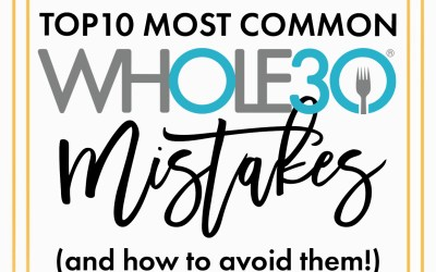 Top 10 Most Common Whole30 Mistakes