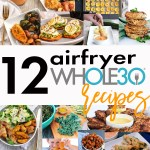 12 Whole30 Airfryer Recipes