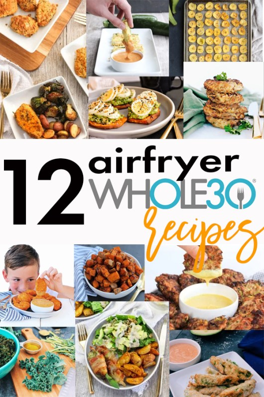 12 Airfryer Whole30 Recipes - 12 Easy airfryer recipes that are gluten-free, dairy-free and family friendly!