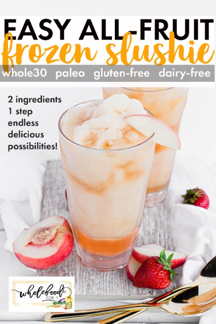 Easy 100% Juice Frozen Slushie - Whole30, Paleo, Gluten-free, Dairy-free. The easiest summer treat you ever met!