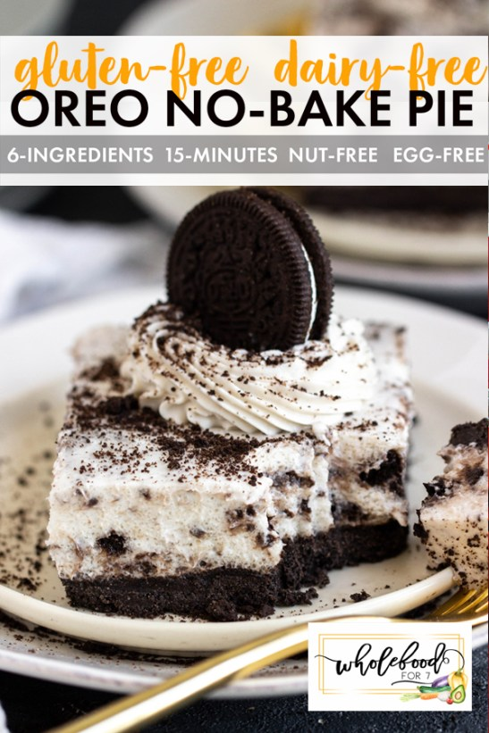 Gluten-free Dairy-free Oreo Pie - No-bake, egg-free, nut-free. 6 ingredients and only 15 minutes prep!,