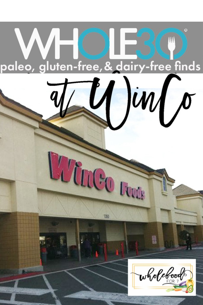 Whole30, Paleo, Gluten-free, Dairy-free finds at Winco