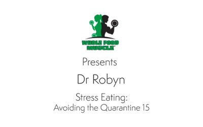Stress Eating – Avoiding the Quarantine 15