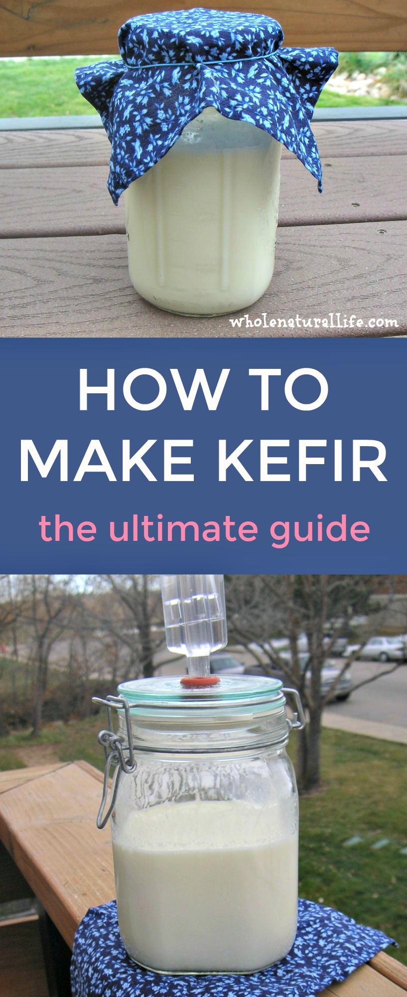 The Ultimate Guide to How to Make Kefir at Home  Whole Natural Life