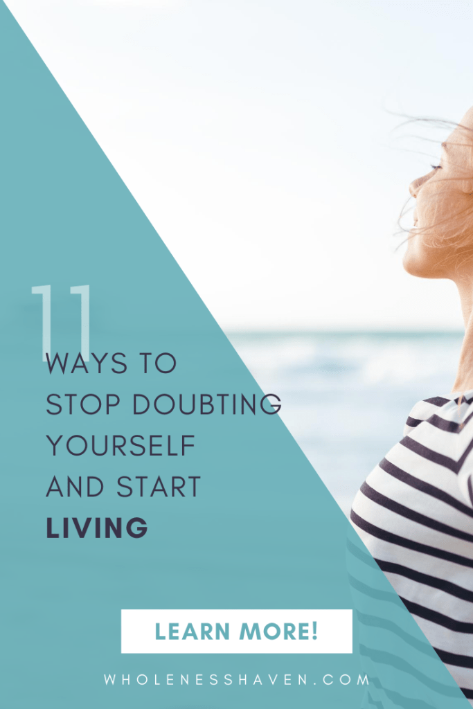 stop doubting yourself and start living fully!
