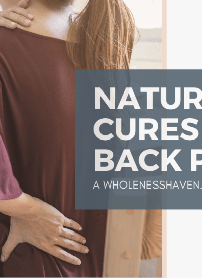 How To Get Rid of Back Pain Naturally With These Essential Healing Helpers