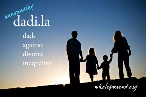You are currently viewing I Am a Dad's Rights Advocate: DADI (Dads Against Divorce Inequality)