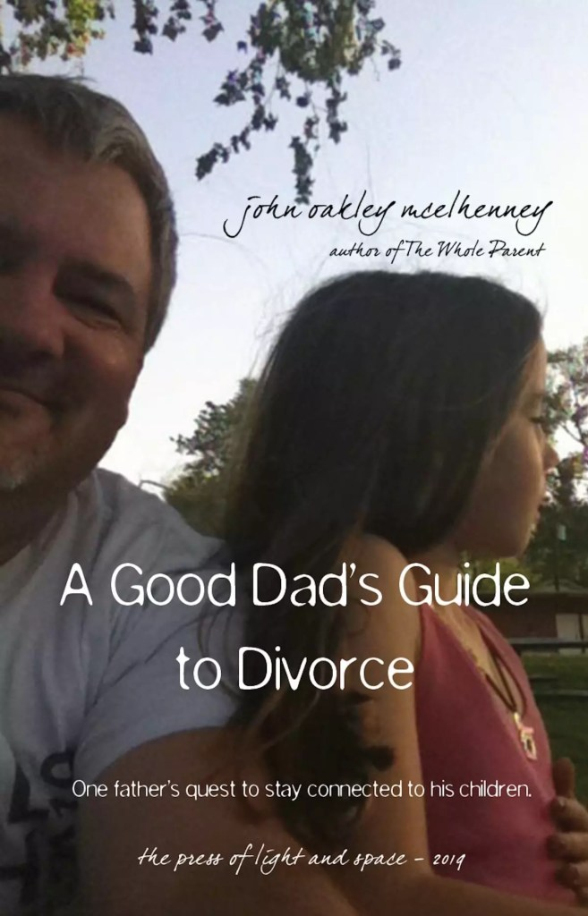a good dad's guide to divorce, by john mcelhenney