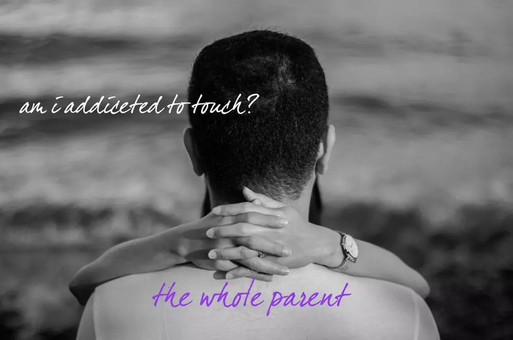 A Relationship Fable: Am I Addicted to Touch?