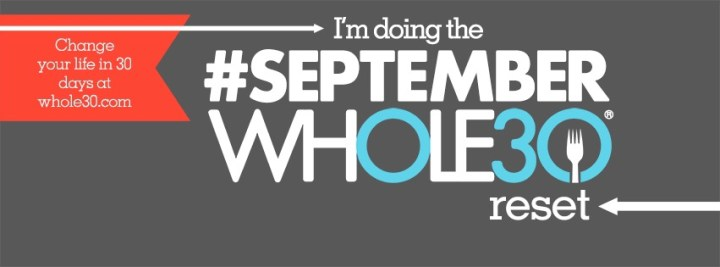 In September, We Do Whole 30.