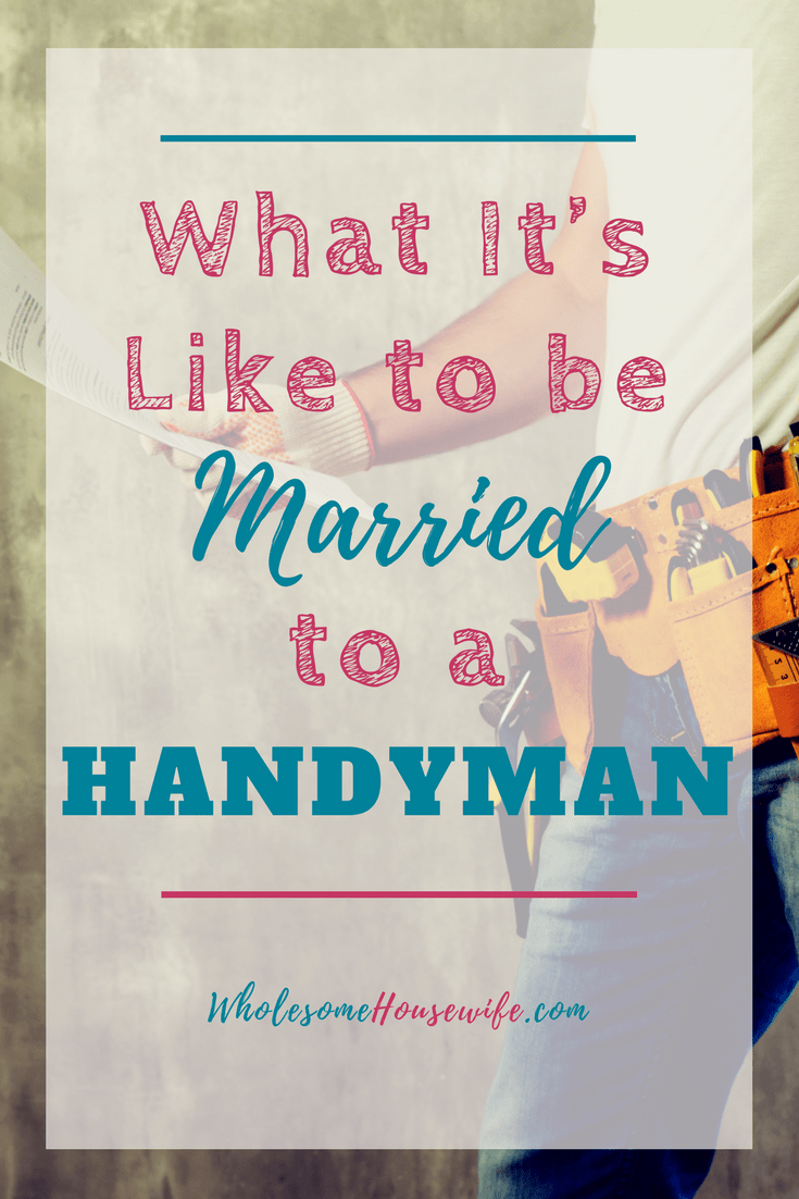 What It's Like to be Married to a Handyman