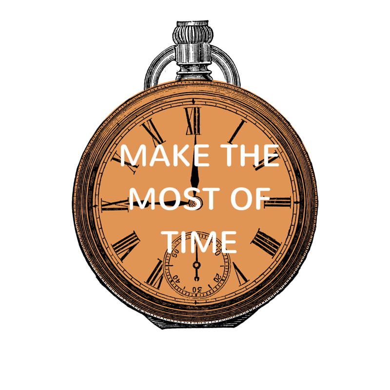 Make The Most Of Time
