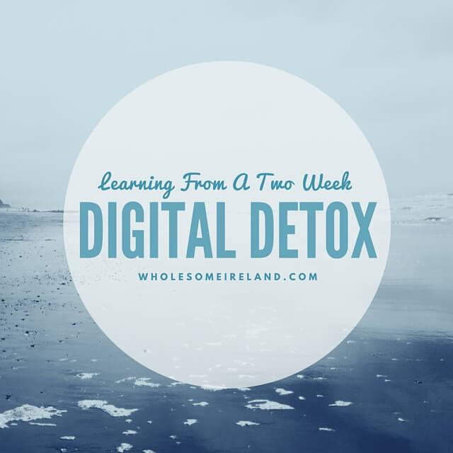 Learning From A Two Week Digital Detox