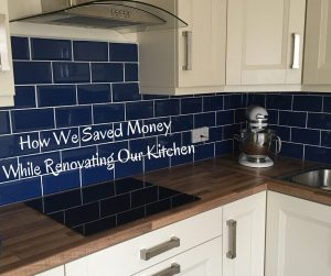 How We Saved Money While Renovating Our Kitchen